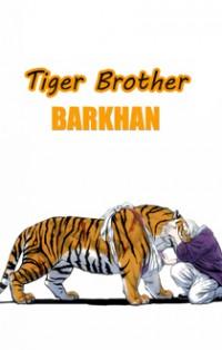 Tiger Brother - Barkhan