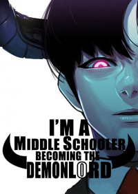 I'm A Middle Schooler Becoming The Demon Lord
