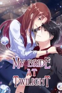 My Bride at Twilight
